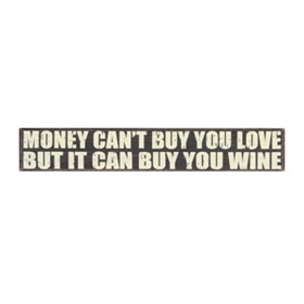 Money Can't Buy You Love Wall Plaque