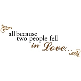 Because Two People Fell In Love Wall Decal