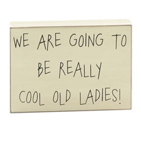 Cool Old Ladies Wall Plaque