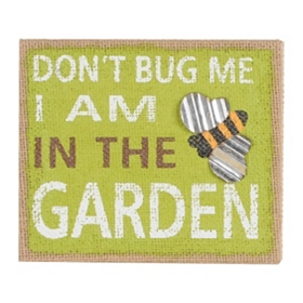 I'm In The Garden Burlap Plaque